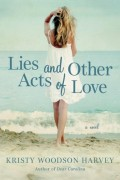 Lies and Other Acts of Love: An Interview with Kristy Woodson Harvey