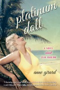 Platinum Doll: A Conversation with Anne Girard