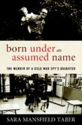 Born Under an Assumed Name by Sara Mansfield Taber