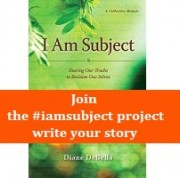 The #iamsubject Project with Diane DeBella