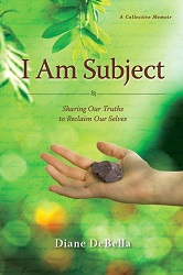 I Am Subject by Diane DeBella