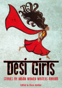 DESI GIRLS, Stories by Indian Women Writers Abroad