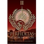 INCEPTIO and PERFIDITAS by Alison Morton