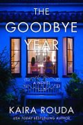The Goodbye Year:  A Conversation with Kaira Rouda